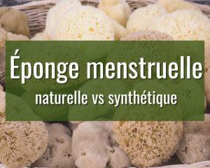 eponge menstruelle naturelle vs synthétique