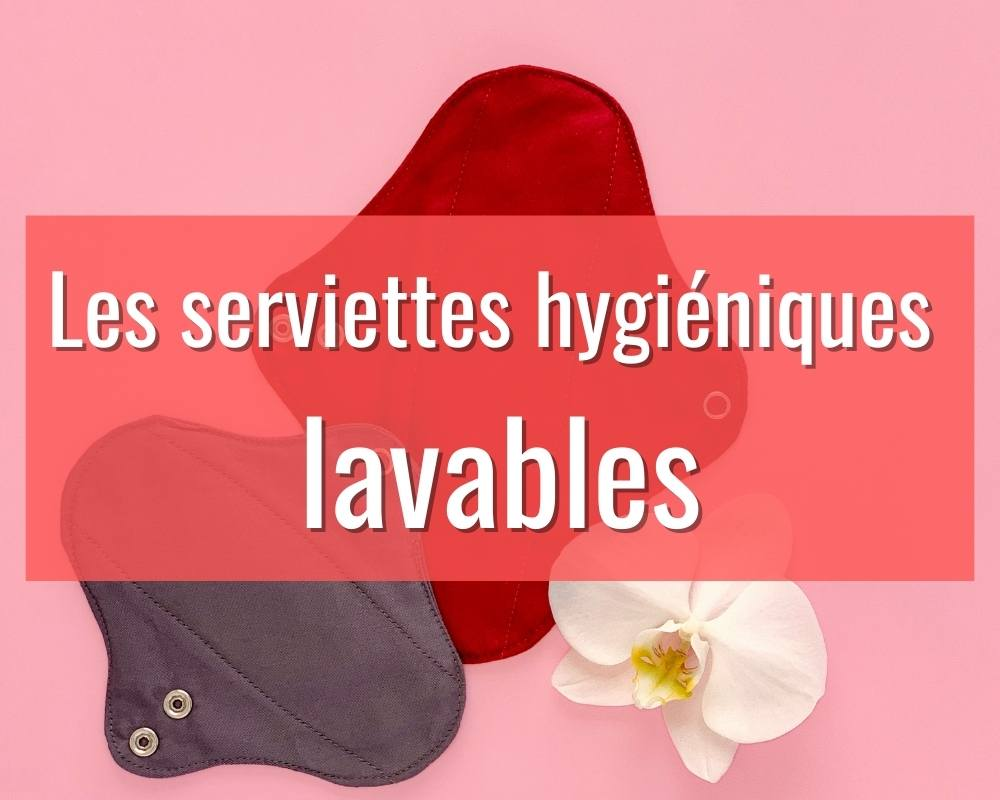 les serviettes hygiénique lavables